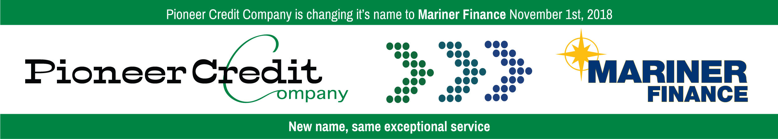 Pioneer is changing it's name to Mariner Finance. November 1st, 2018
