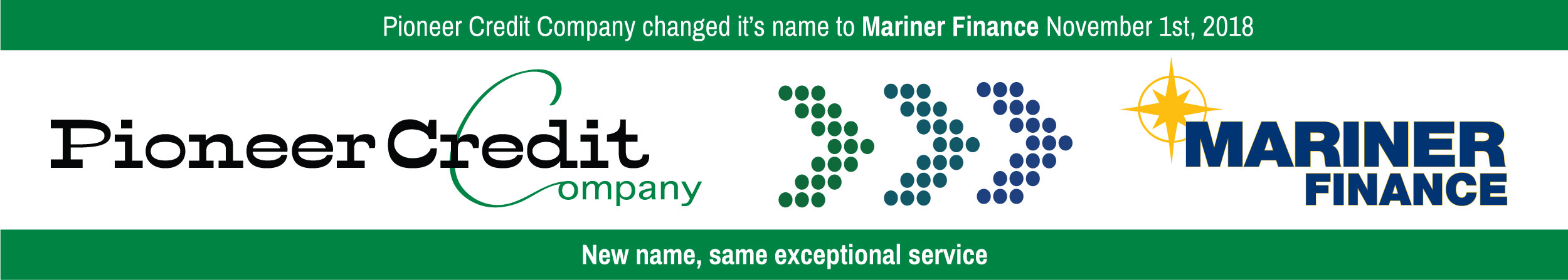 Pioneer changed it's name to Mariner Finance. November 1st, 2018